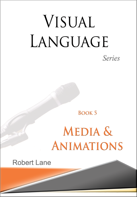 Visual Language Series Book 5: Media & Animations